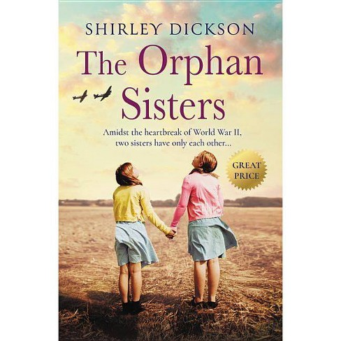 The Orphan Sisters - by  Shirley Dickson (Paperback) - image 1 of 1