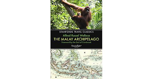 Malay Archipelago : The Land of the Orang-Utan and the Bird of Paradise (Reissue) (Paperback) (Alfred - image 1 of 1