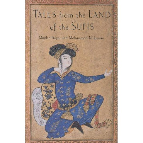 Tales from the Land of the Sufis - by  Mojdeh Bayat & Mohammad Ali (Paperback) - image 1 of 1