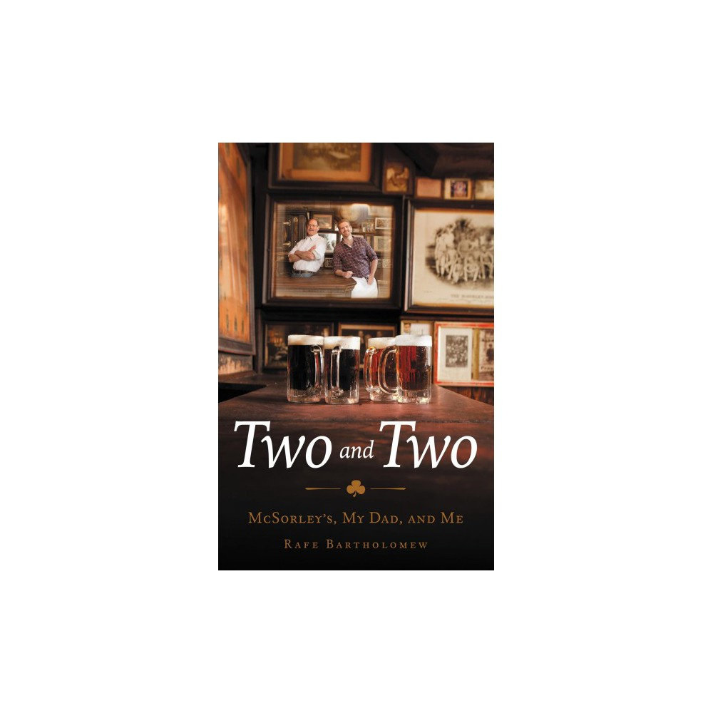 Two and Two : Mcsorley's, My Dad, and Me - Large Print by Rafe Bartholomew (Hardcover)