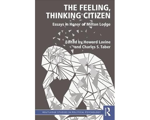 Feeling, Thinking Citizen : Essays in Honor of Milton Lodge -  (Paperback) - image 1 of 1