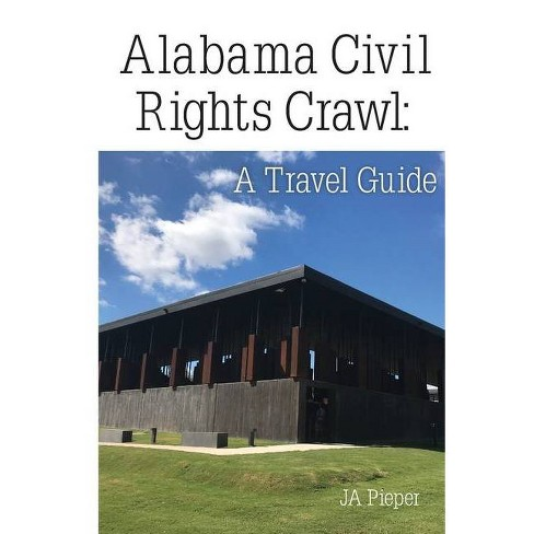Alabama Civil Rights Crawl - by  J A Pieper (Paperback) - image 1 of 1