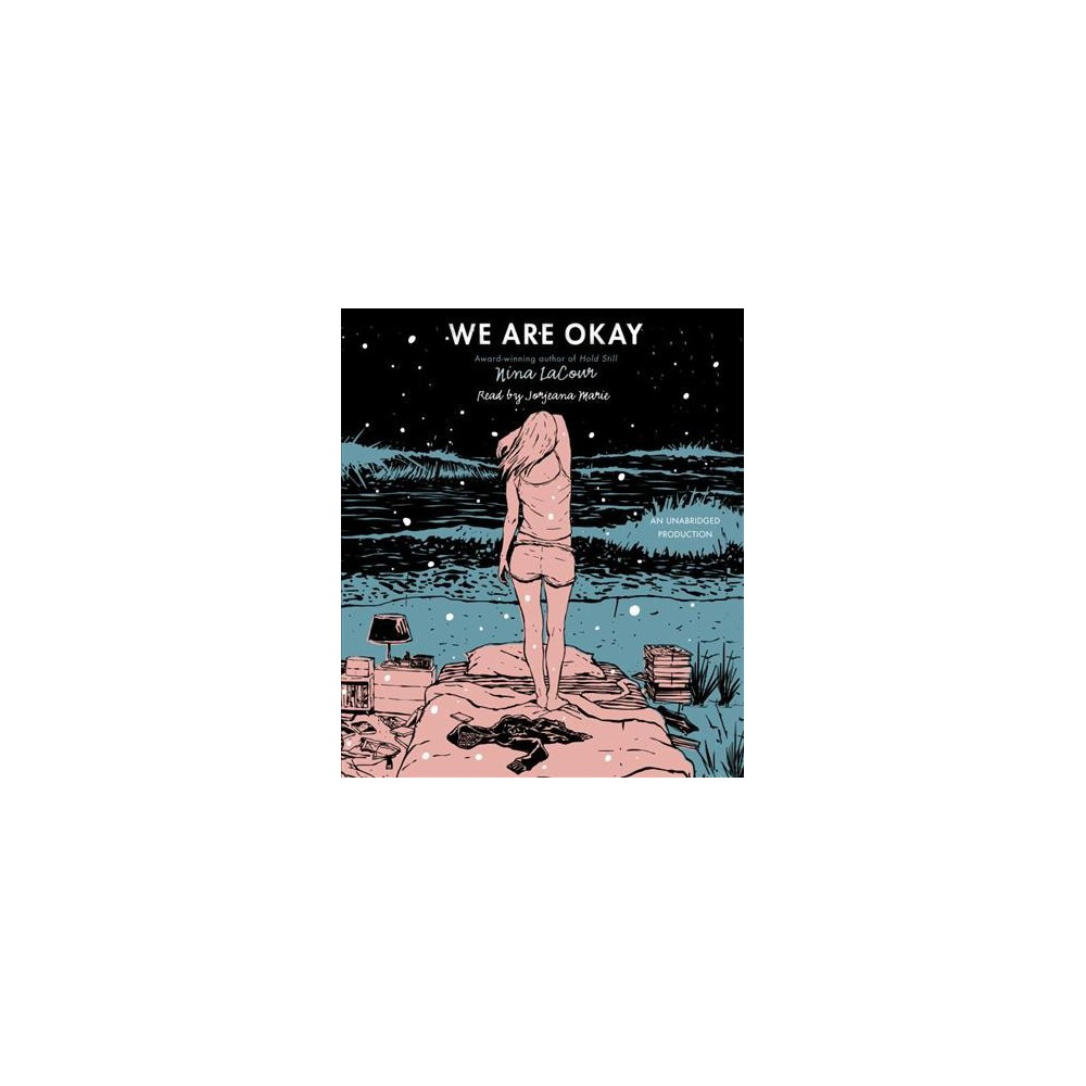 We Are Okay (Unabridged) (CD/Spoken Word) (Nina Lacour)