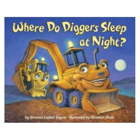 Where Do Diggers Sleep at Night? (Board) by Brianna Caplan Sayres - image 1 of 1