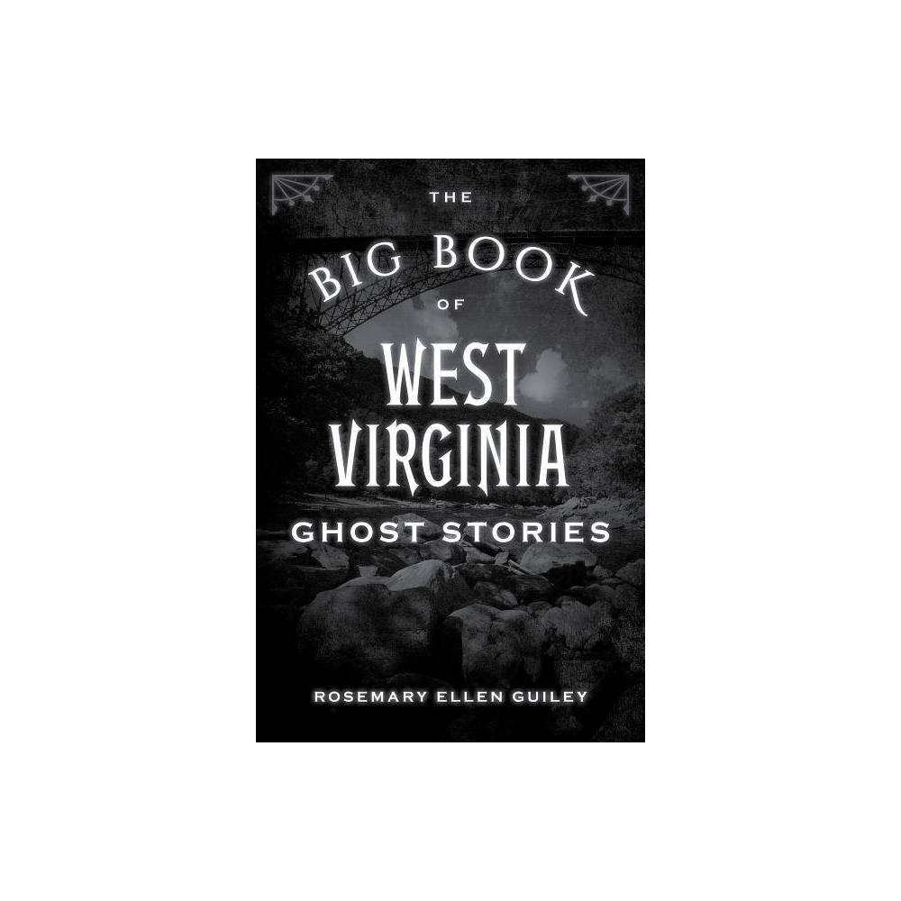 The Big Book Of West Virginia Ghost Stories Big Book Of Ghost Stories Paperback