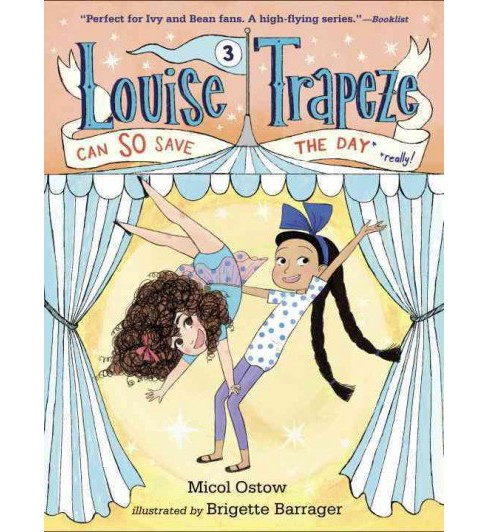 Louise Trapeze Can So Save the Day (Hardcover) (Micol Ostow) - image 1 of 1