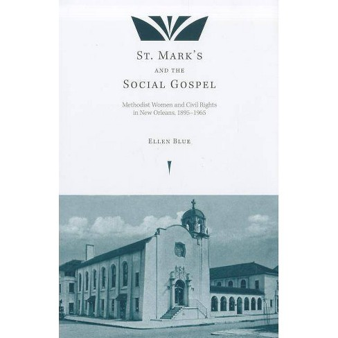 St. Mark's and the Social Gospel - by  Ellen Blue (Hardcover) - image 1 of 1