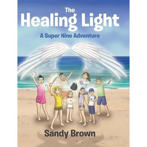 The Healing Light - by  Sandy Brown (Hardcover) - image 1 of 1