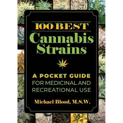100 Best Cannabis Strains - by Michael Blood (Paperback)