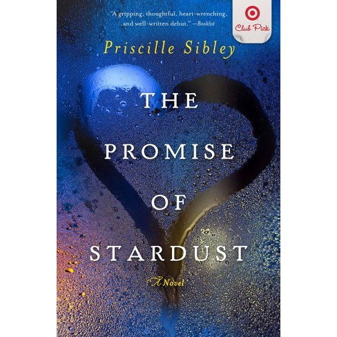 The Promise of Stardust by Priscille Sibley (Target Club Pick Feb 2013) (Paperback) by Priscille Sibley - image 1 of 1