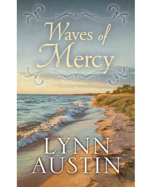 Waves of Mercy (Large Print) (Hardcover) (Lynn Austin) - image 1 of 1