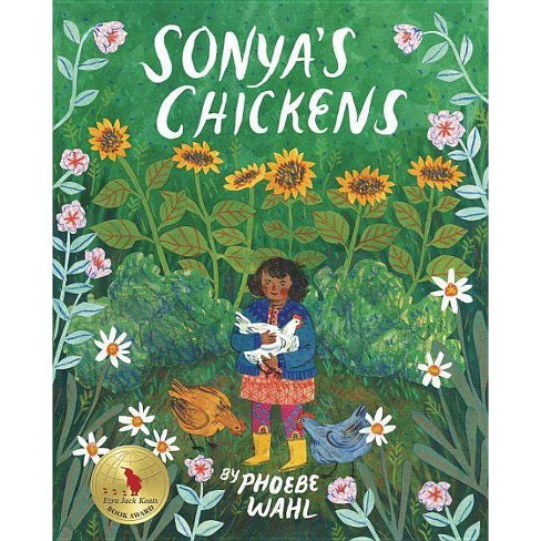 Sonya's Chickens - by  Phoebe Wahl (Hardcover) - image 1 of 1