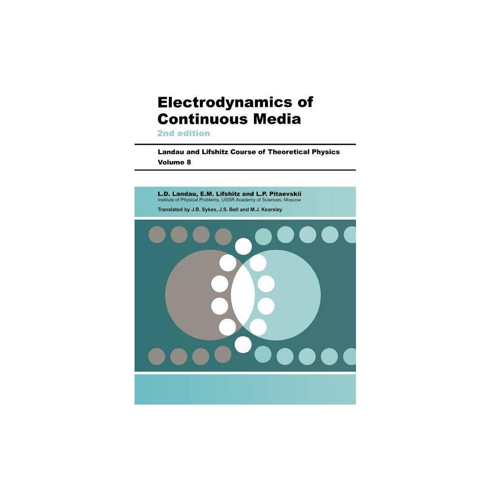 Electrodynamics Of Continuous Media Course Of Theoretical Physics S 2nd Edition By L D Landau L P Pitaevskii E M Lifshitz Paperback
