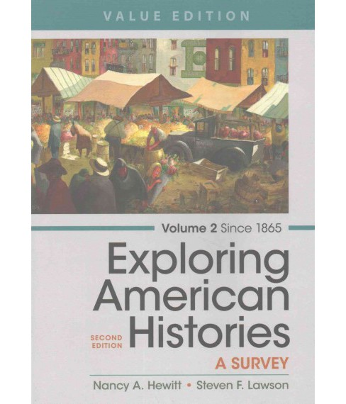 Exploring American Histories : A Survey Since 1865 (Vol 2) (Paperback) (Nancy A. Hewitt & Steven F. - image 1 of 1