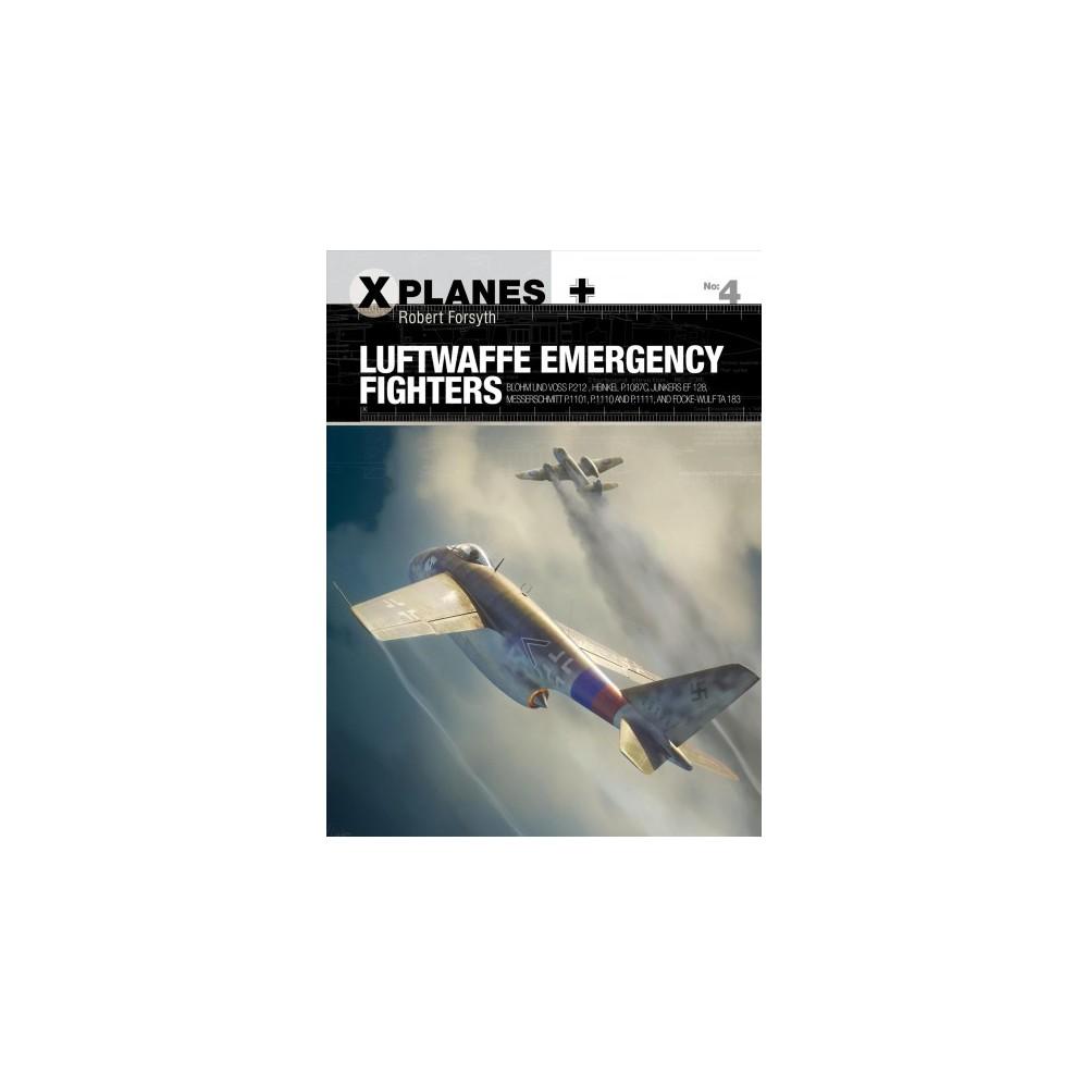 Luftwaffe Emergency Fighters : Blohm & Voss P.212 , Heinkel P.1087c, Junkers Ef 128, Messerschmitt