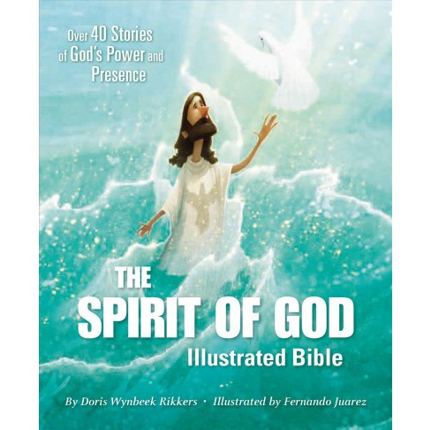 Spirit of God Illustrated Bible : Over 40 Stories of God's Power and Presence -  (Hardcover) - image 1 of 1