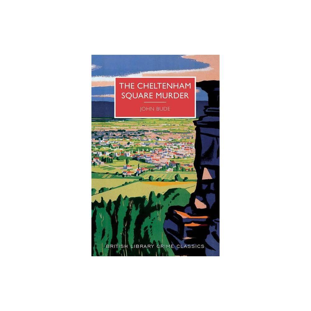 The Cheltenham Square Murder British Library Crime Classics By John Bude Paperback