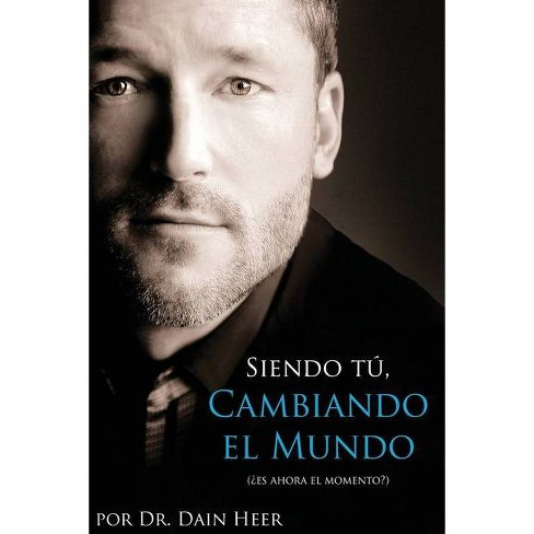 Siendo Tu, Cambiando El Mundo - Being You, Changing the World Spanish - by  Dain Heer (Paperback) - image 1 of 1
