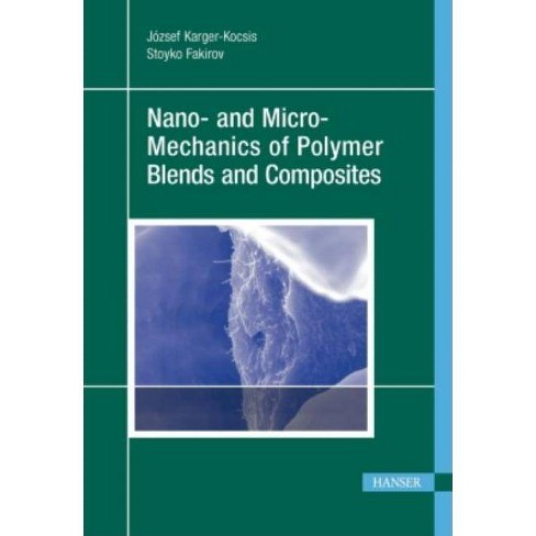 Nano- And Micro-Mechanics of Polymer Blends and Composites - by  Jozsef Karger-Kocsis (Hardcover) - image 1 of 1