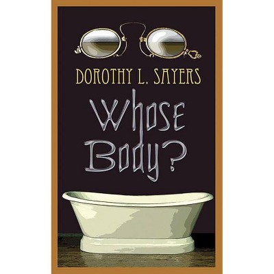 Whose Body? - by  Dorothy L Sayers (Paperback)