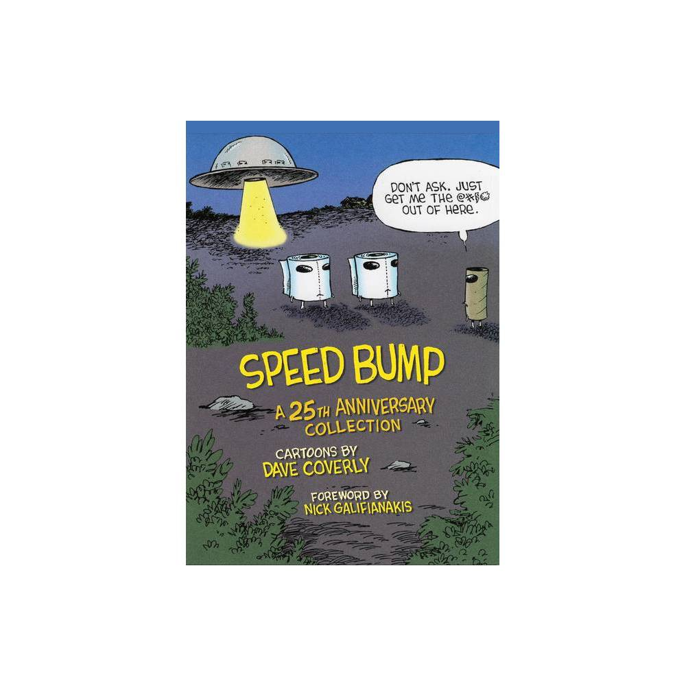 Speed Bump A 25th Anniversary Collection By Dave Coverly Hardcover