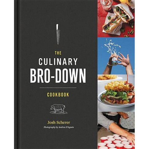 The Culinary Bro-Down Cookbook - by  Josh Scherer (Hardcover) - image 1 of 1