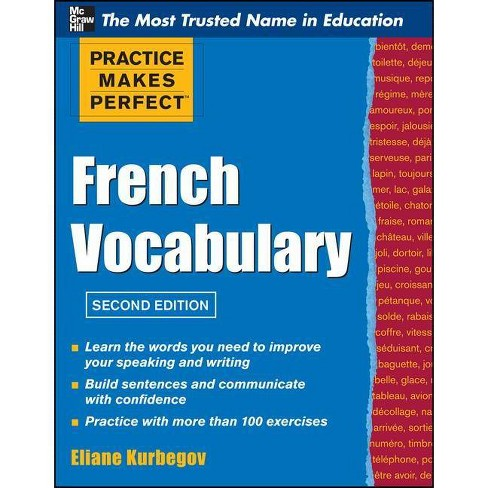 Practice Make Perfect French Vocabulary - (Practice Makes Perfect (McGraw-Hill)) 2nd Edition by  Eliane Kurbegov (Paperback) - image 1 of 1