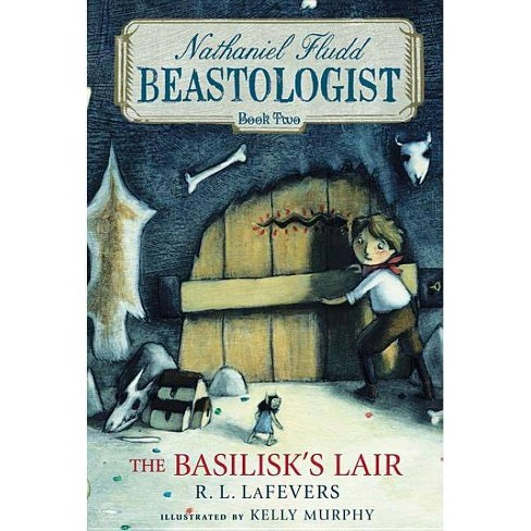 The Basilisk's Lair - (Nathaniel Fludd, Beastologist (Quality)) by  R L Lafevers (Paperback) - image 1 of 1