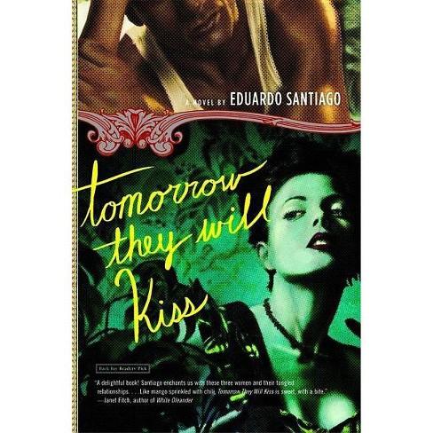 Tomorrow They Will Kiss - by  Eduardo Santiago (Paperback) - image 1 of 1