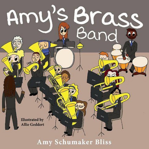 Amy's Brass Band - by  Amy Schumaker Bliss (Paperback) - image 1 of 1