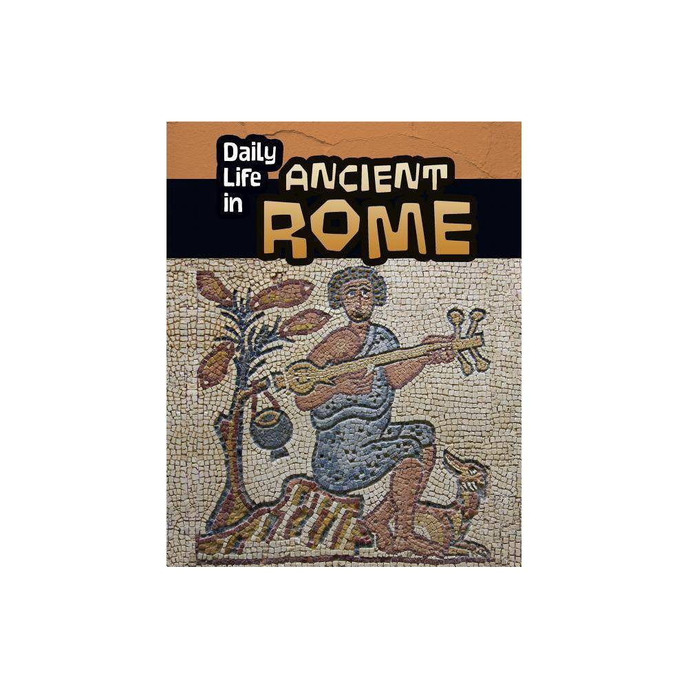 Daily Life In Ancient Rome Daily Life In Ancient Civilizations By Don Nardo Paperback