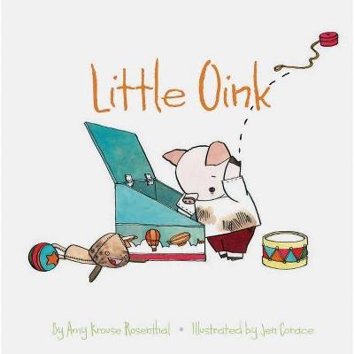 Little Oink - by  Amy Krouse Rosenthal (Board Book)