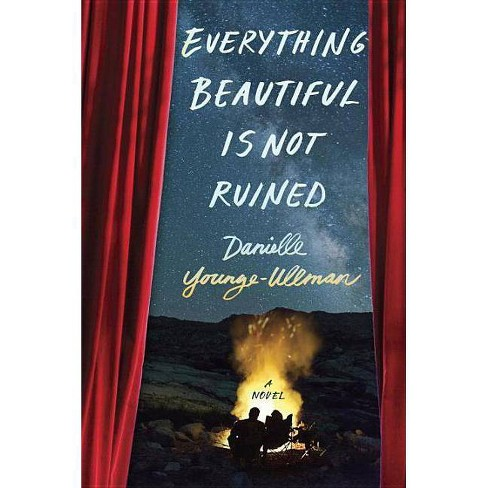 Everything Beautiful Is Not Ruined - by  Danielle Younge-Ullman (Hardcover) - image 1 of 1