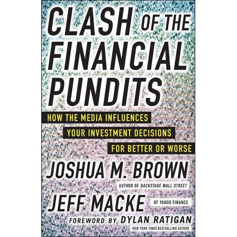 Clash of the Financial Pundits: How the Media Influences Your Investment Decisions for Better or Worse - image 1 of 1