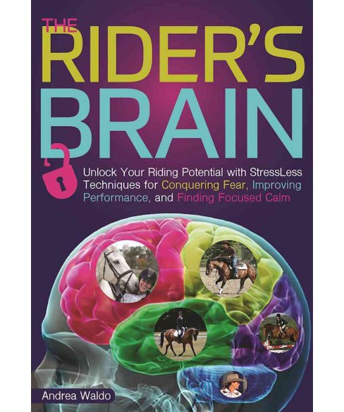 Brain Training for Riders : Unlock Your Riding Potential With Stressless Techniques for Conquering Fear, - image 1 of 1