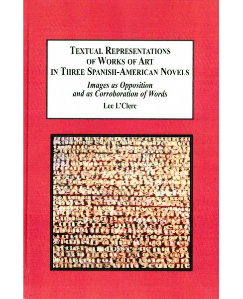 Textual Representations of Works of Art in Three Spanish-American Novels : Images As Opposition and As - image 1 of 1