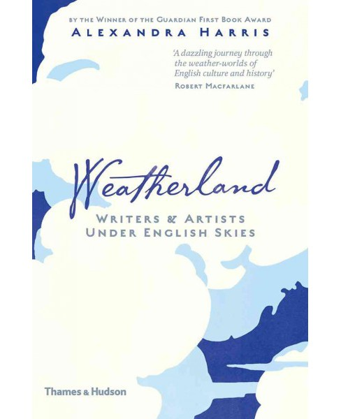 Weatherland : Writers & Artists Under English Skies (Hardcover) (Alexandra Harris) - image 1 of 1