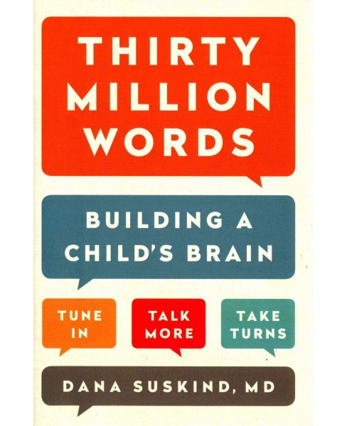 Thirty Million Words : Building a Child's Brain, Tune In, Talk More, Take Turns (Hardcover) (M.D. Dana - image 1 of 1