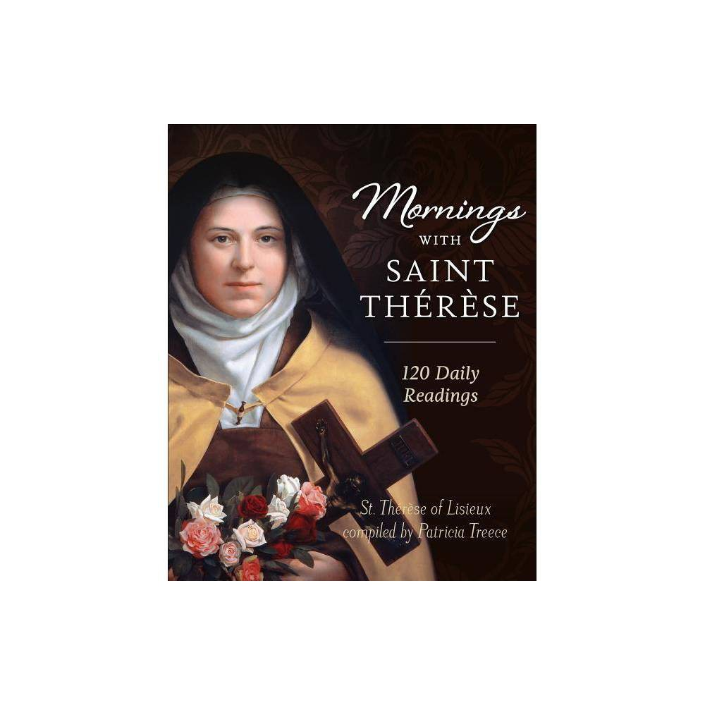 Mornings With Saint Therese By Patricia Treece Hardcover