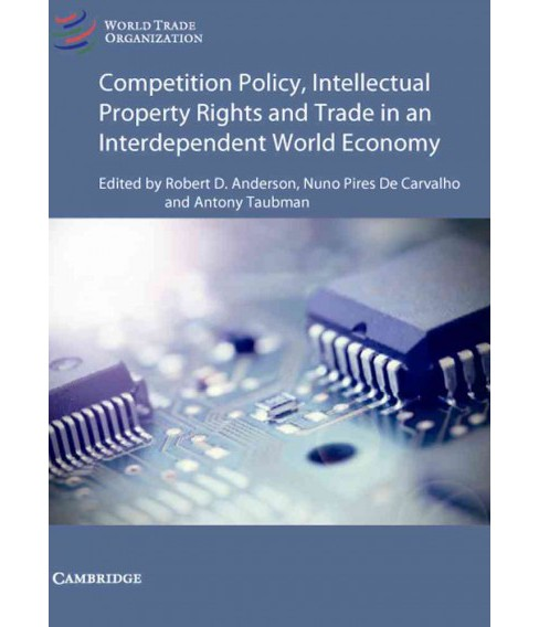 Competition Policy, Intellectual Property Rights and Trade in an Interdependent World Economy - image 1 of 1