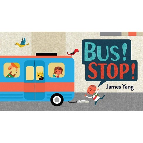 Bus! Stop! - (Hardcover) - image 1 of 1