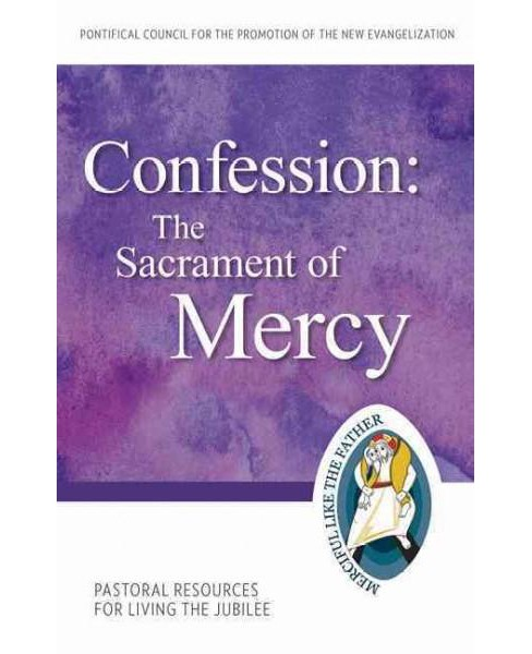 Confession : The Sacrament of Mercy: Pastoral Resources for Living the Jubilee (Paperback) - image 1 of 1