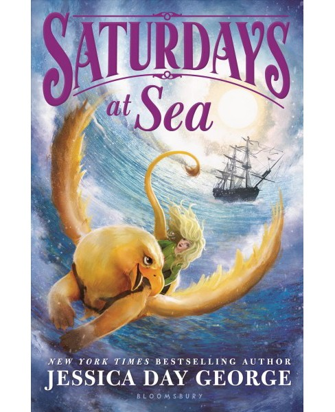 Saturdays at Sea (Hardcover) (Jessica Day George) - image 1 of 1
