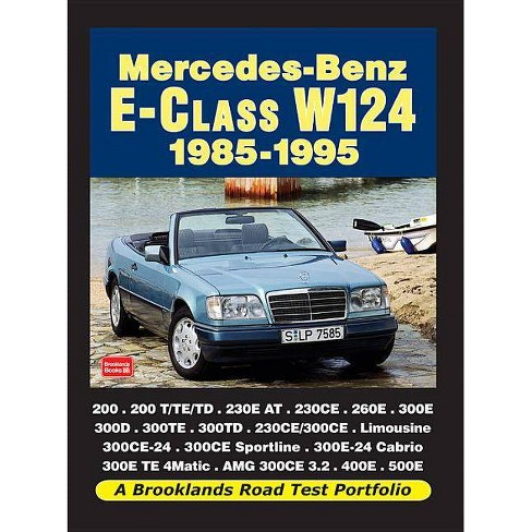Mercedes-Benz E-Class W124 1985-1995 - (Road Test Portfolio) by  R M Clarke (Paperback) - image 1 of 1