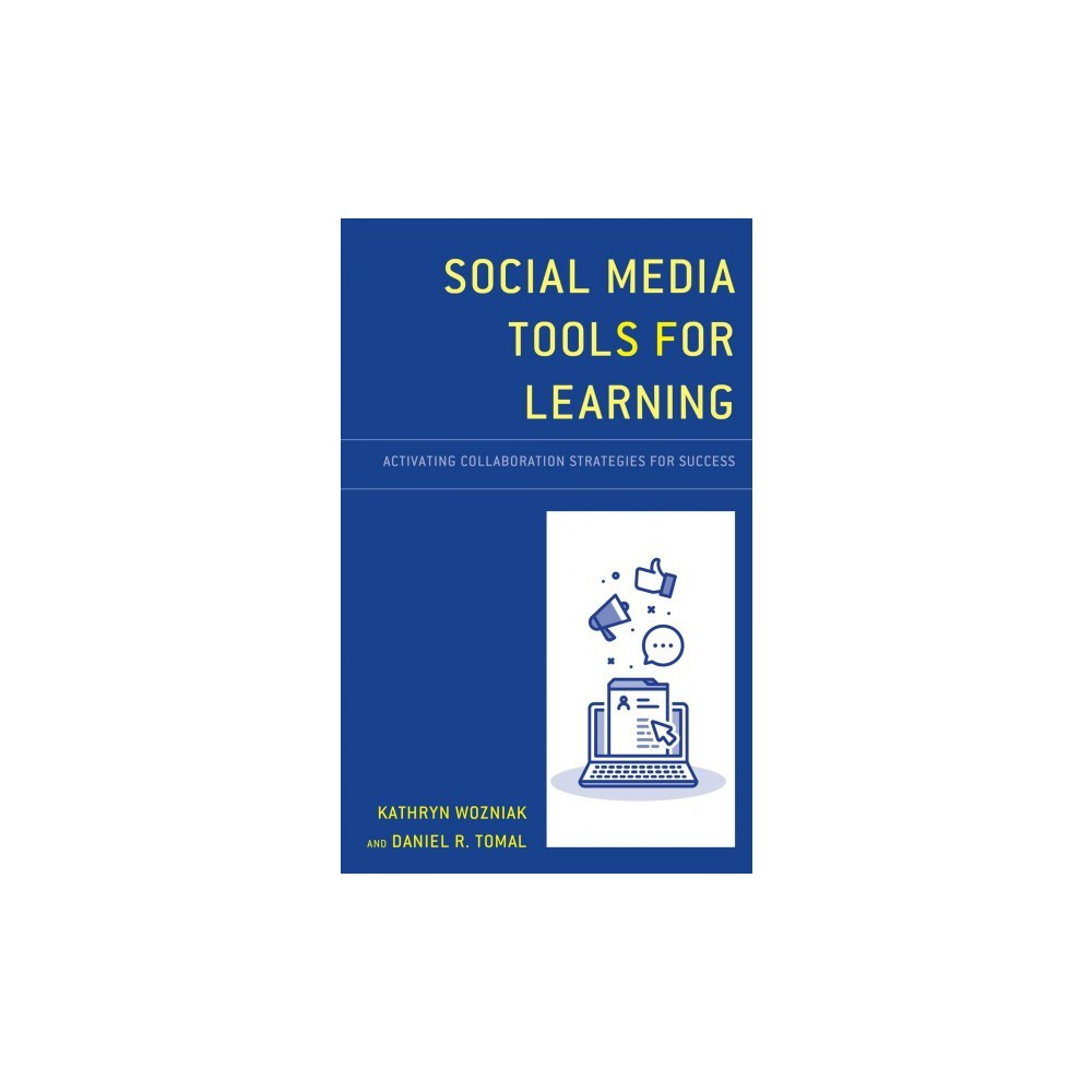 Social Media Tools for Learning : Activating Collaboration Strategies for Success - (Hardcover)