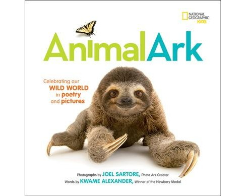 Animal Ark : Celebrating Our Wild World in Poetry and Pictures (Hardcover) (Kwame Alexander) - image 1 of 1