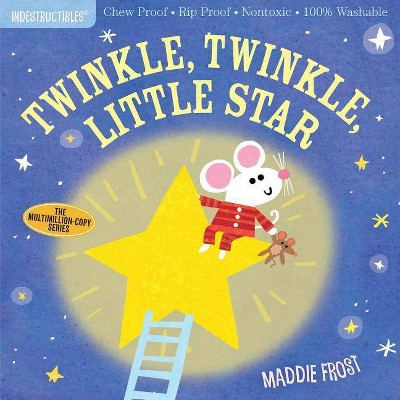 Indestructibles: Twinkle, Twinkle, Little Star - by Maddie Frost (Paperback)