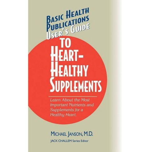 User's Guide to Heart-Healthy Supplements - (User's Guides (Basic Health))  by Michael Janson
