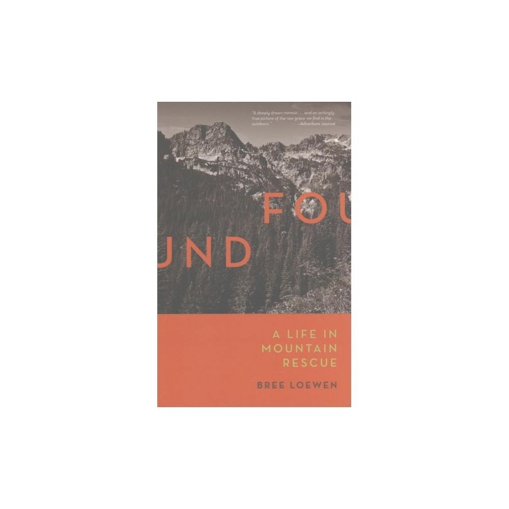 Found : A Life in Mountain Rescue (Paperback) (Bree Loewen)
