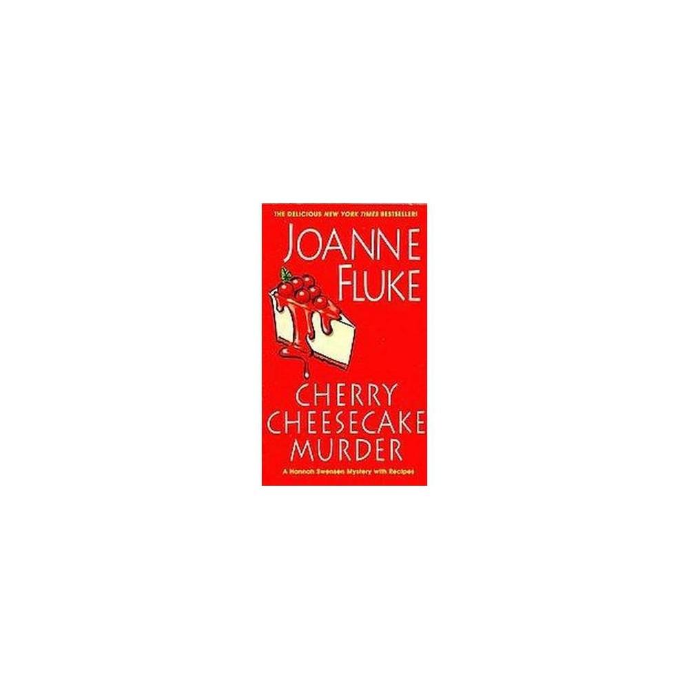 Cherry Cheesecake Murder (Paperback) (Joanne Fluke)
